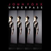 Play & Download Underpass (EP) by John Foxx | Napster