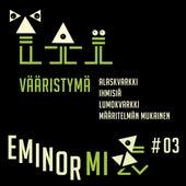Eminor Mi 03 by vÄäristymä