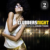 Play & Download Clubbers Night, Vol. 2 - 50 Essential House Tunes by Various Artists | Napster