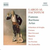 Largo Al Factotum: Famous Baritone Arias by Various Artists