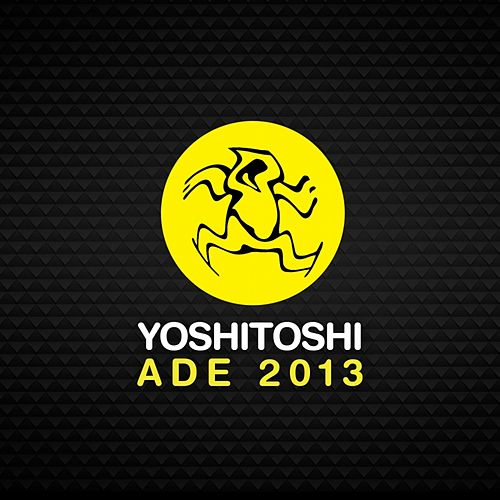 Play & Download Yoshitoshi ADE 2013 - EP by Various Artists | Napster
