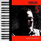 Play & Download High 5 by Mike Murray | Napster