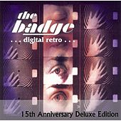 Play & Download Digital Retro (15th Anniversary Deluxe Edition) by the badge | Napster