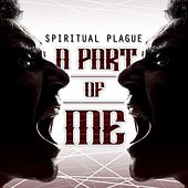 A Part of Me by Spiritual Plague