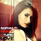 Play & Download Crazy Stupid Love by Sophia | Napster