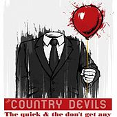 Play & Download The Quick & The Don't Get Any by The Country Devils | Napster