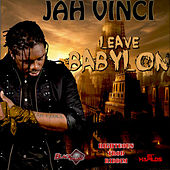Leave Babylon - Single by Jah Vinci
