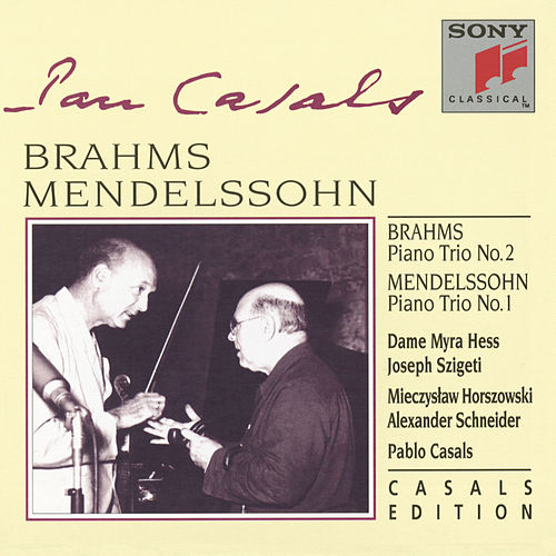 Play & Download Brahms Piano Trio #2, Op. 87; Mendelssohn Piano Trio #1, Op. 49 by Pablo Casals | Napster