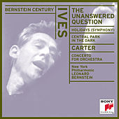 Play & Download Bernstein Century: Ives - The Unanswered Question by New York Philharmonic | Napster