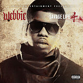 Play & Download Savage Life 4 by Webbie | Napster