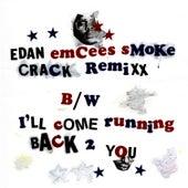 Emcees Smoke Crack remix by Edan