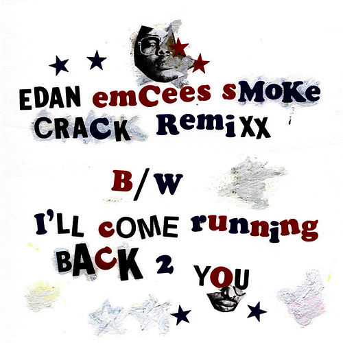 Play & Download Emcees Smoke Crack remix by Edan | Napster
