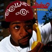 I Gotcha by Dooley-O