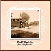 Good-bye Gracious by Matt Marka