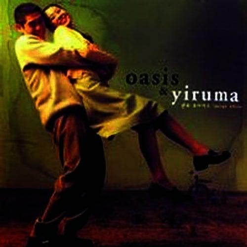 Oasis & Yiruma by Yiruma