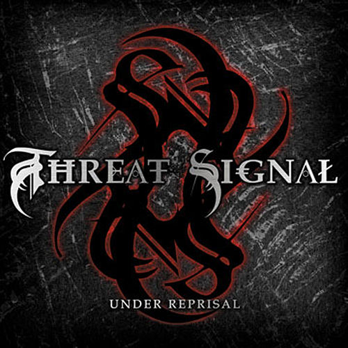 Play & Download Under Reprisal by Threat Signal | Napster