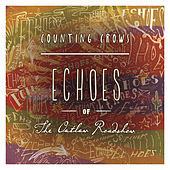 Play & Download Echoes of the Outlaw Roadshow by Counting Crows | Napster