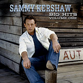 Play & Download Sammy Kershaw Big Hits Volume One by Sammy Kershaw | Napster