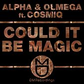 Play & Download Could It Be Magic (feat. Cosmiq) by Alpha | Napster