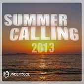 Play & Download Undercool presents Summer Calling 2013 - EP by Various Artists | Napster
