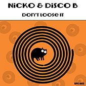Play & Download Don't Lose It by Nicko (Νίκος Γκάνος) | Napster