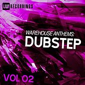 Warehouse Anthems: Dubstep Vol. 02 - EP by Various Artists