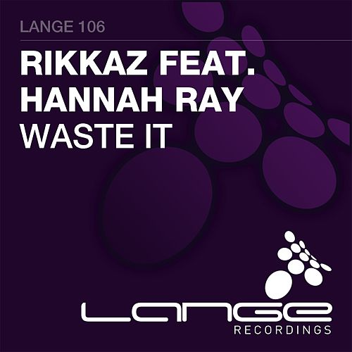 Play & Download Waste It (feat. Hannah Ray) by Rikka Z | Napster