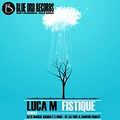Play & Download Fistique - Single by Luca M | Napster