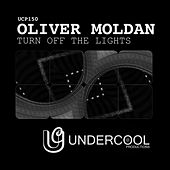 Play & Download Turn Off The Lights by Oliver Moldan | Napster