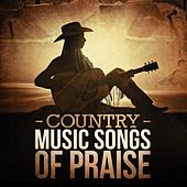 Play & Download Country Music - Songs of Praise by Various Artists | Napster