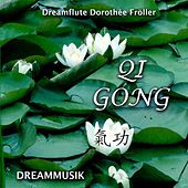 Qi Gong 啟功 by Dreamflute Dorothée Fröller