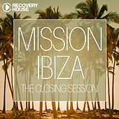 Mission Ibiza - The Closing Session by Various Artists