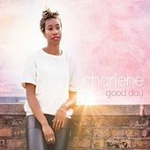 Play & Download Good Day by Charlene | Napster