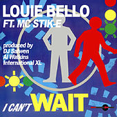 I Can't Wait by Louie Bello