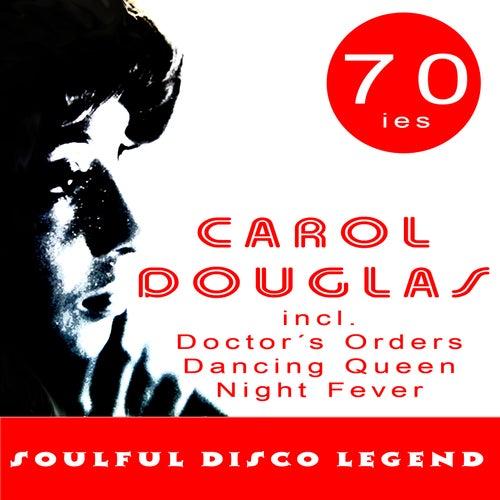 Soulful Disco Legend by Carol Douglas