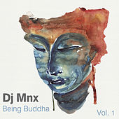 Play & Download Being Buddha Vol.1 by DJ MNX | Napster