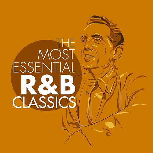 Play & Download The Most Essential R&B Classics by Various Artists | Napster