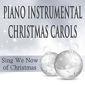 Play & Download Piano Instrumental Christmas Carols: Sing We Now of Christmas by The O'Neill Brothers Group | Napster