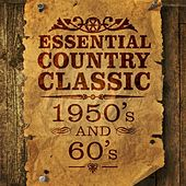 Play & Download Essential Country Classsic: 1950's and 60's by Various Artists | Napster