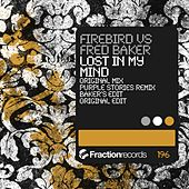 Play & Download Lost In My Mind (Firebird vs. Fred Baker) by Firebird | Napster