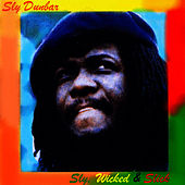 Play & Download Sly, Wicked & Slick: Extra Version by Sly Dunbar | Napster