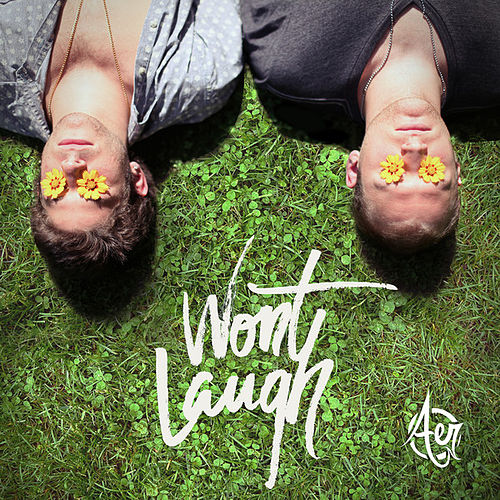 Won't Laugh - Single by AER