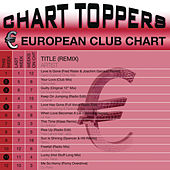 Chart Toppers: European Club Chart by Various Artists