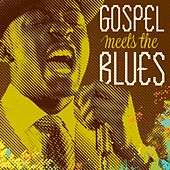 Gospel Meets the Blues by Various Artists