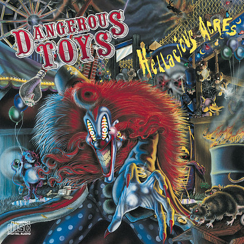 Hellacious Acres by Dangerous Toys