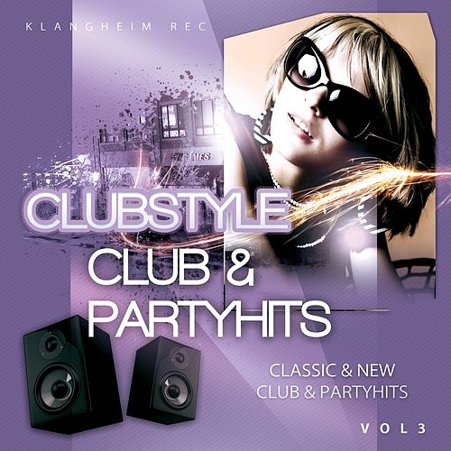 Play & Download Clubstyle (Club & Partyhits, Vol. 3) by Various Artists | Napster