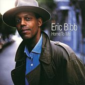 Play & Download Home To Me by Eric Bibb | Napster