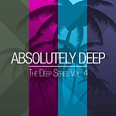 Absolutely Deep - The Deep Series, Vol. 4 by Various Artists