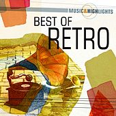 Music & Highlights: Best of Retro by Various Artists