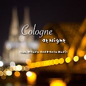 Play & Download Cologne At Night - Club Music by Various Artists | Napster